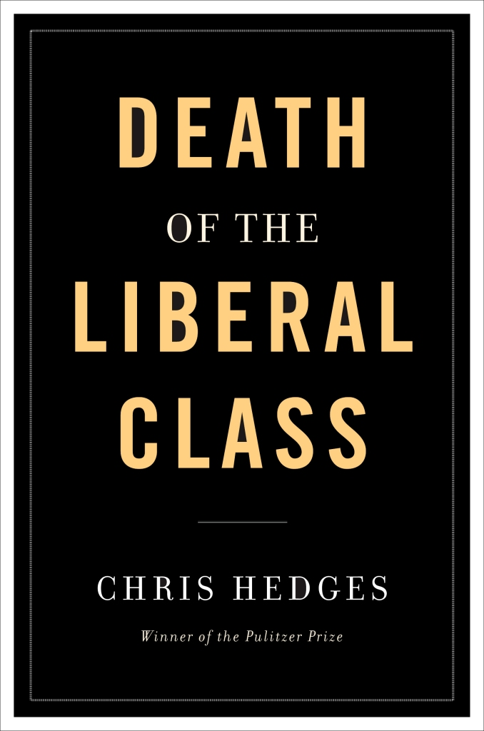 "Book Jackety design for Chris Hedges book ""Death of the Liberal Class."""